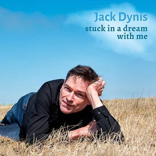 Stuck in a Dream with Me von Jack Dynis