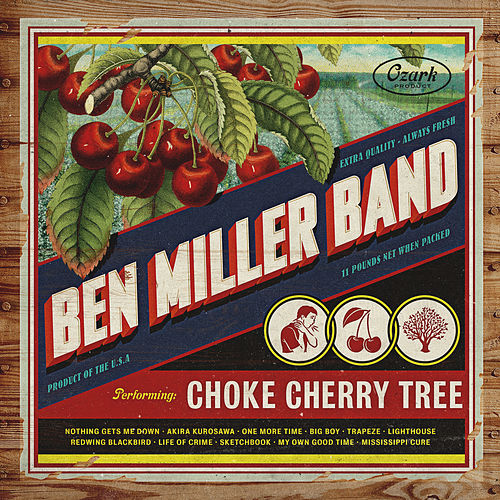 Choke Cherry Tree by The Ben Miller Band