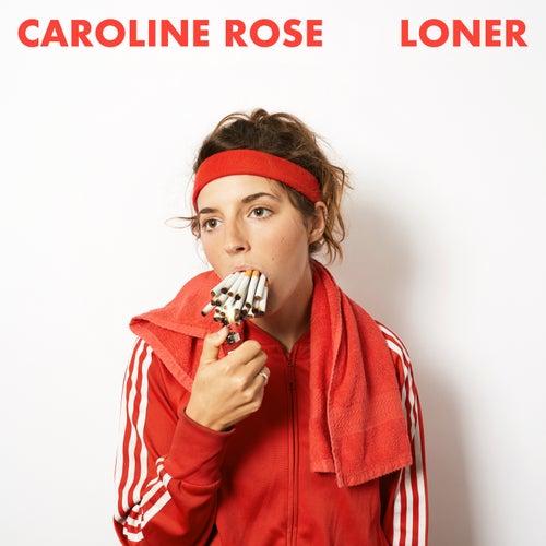 Loner von Caroline Rose