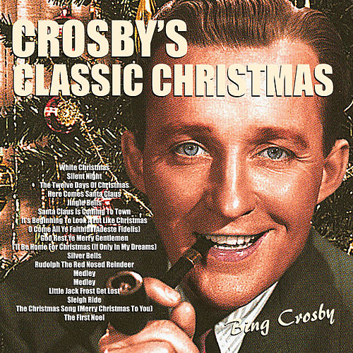 Bing Crosby Christmas Album.Crosby S Classic Christmas By Bing Crosby Napster