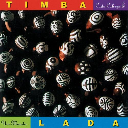 Cada Cabeca É Um Mundo by Timbalada