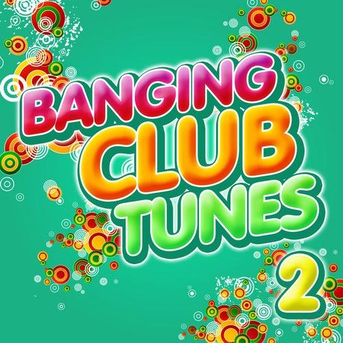 Banging Club Tunes 2 de Various Artists