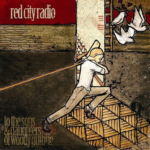 To The Sons & Daughters Of Woody Guthrie von Red City Radio
