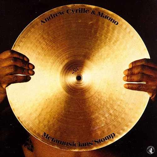 Metamusicians' Stomp by Andrew Cyrille