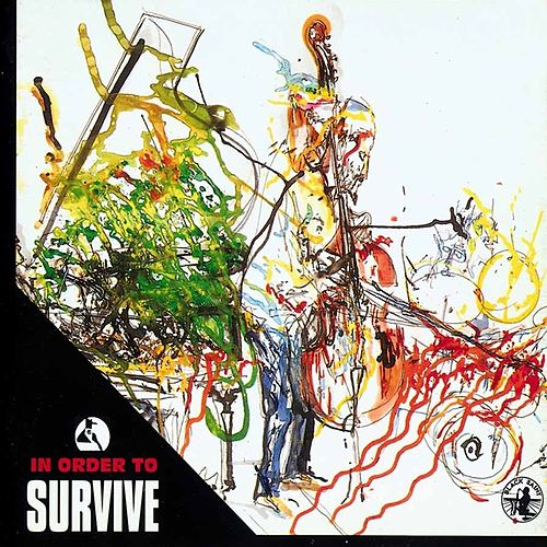 In Order To Survive by William Parker