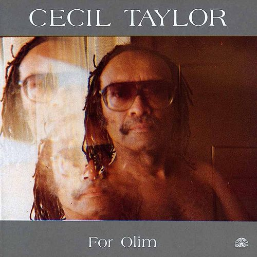 For Olim by Cecil Taylor