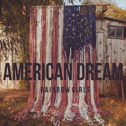 American Dream by Rainbow Girls