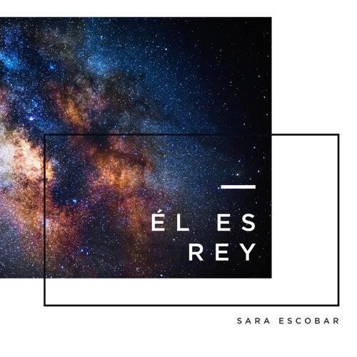Él Es Rey by Sara Escobar