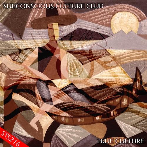 True Culture by Subconscious Culture Club