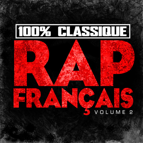 100% Classique Rap Français, vol. 2 by Various Artists