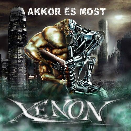 Akkor És Most von Xenon
