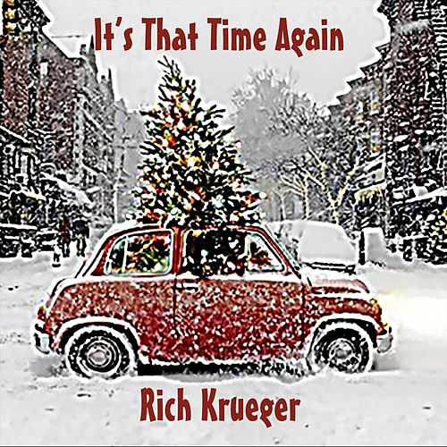 It's That Time Again by Rich Krueger