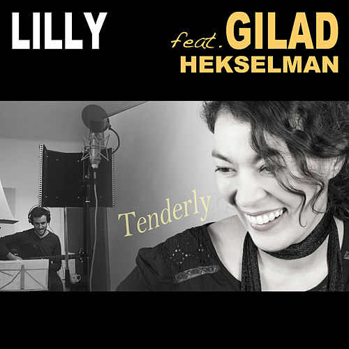 Tenderly (feat. Gilad Hekselman) by Lilly