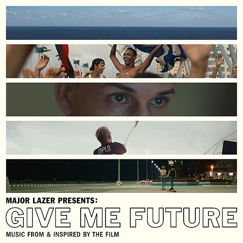 Major Lazer Presents: Give Me Future (Music From & Inspired by the Film) van Major Lazer