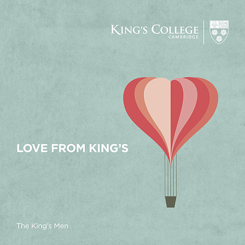 Love From King's von Cambridge The King's Men