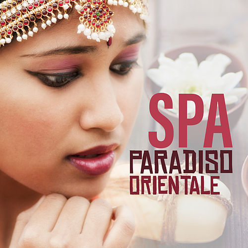 Spa paradiso orientale de Various Artists