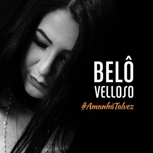 Amanhã Talvez von Belô Velloso