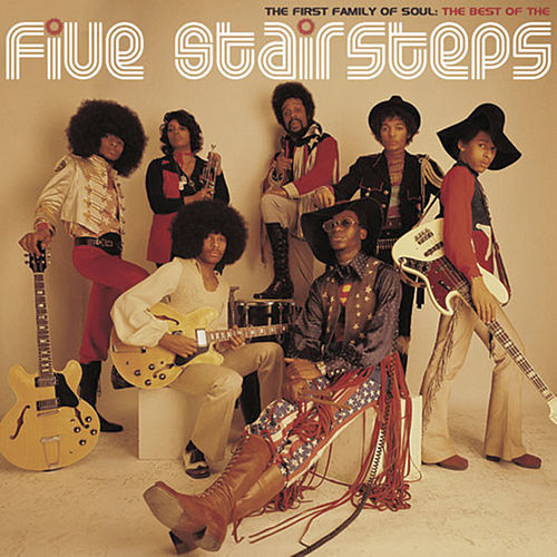 The First Family of Soul: The Best of The Five Stairsteps by The Five Stairsteps