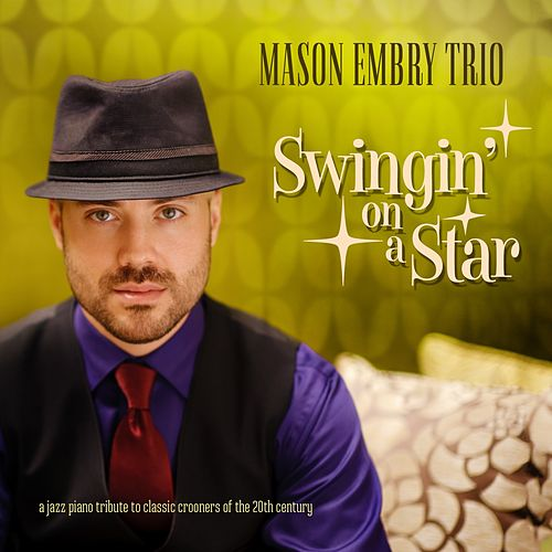 Swingin' on a Star von Mason Embry Trio