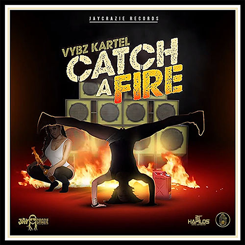 Catch a Fire by VYBZ Kartel