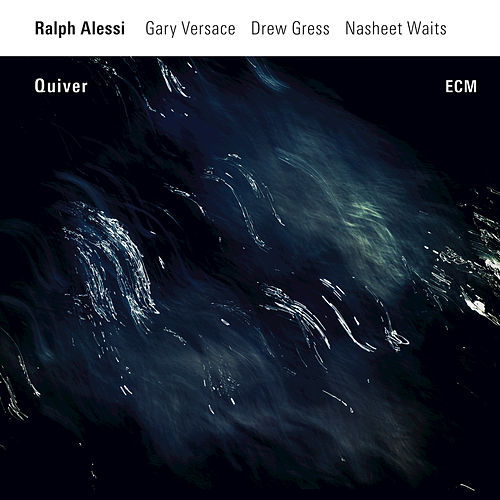 Quiver by Ralph Alessi