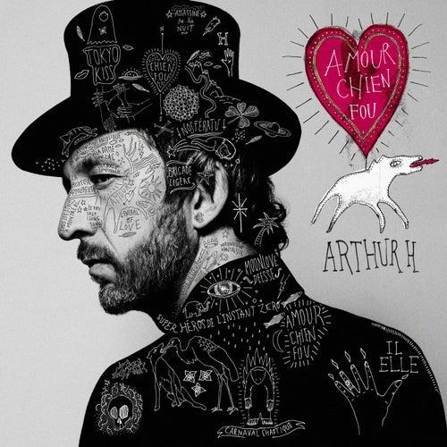 Amour / Chien fou de Arthur H
