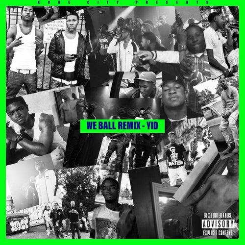 We Ball (Remix) de Yid