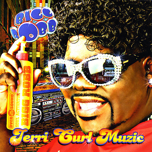Jerri Curl Muzic=(The Latest) by Bigg Robb