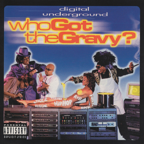 Who Got The Gravy? by Digital Underground