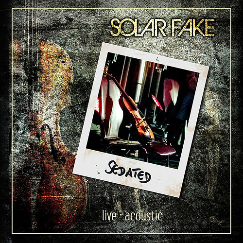 Sedated (Live & Acoustic) von Solar Fake