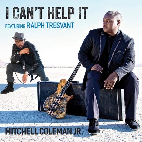 I Can't Help It (feat. Ralph Tresvant) de Mitchell Coleman Jr