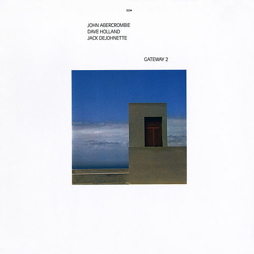 Gateway 2 by John Abercrombie, Dave Holland, Jack DeJohnette
