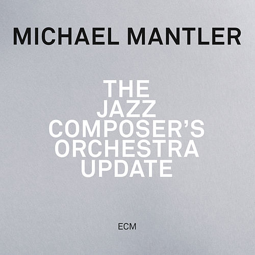 The Jazz Composer's Orchestra - Update (Live) de Michael Mantler