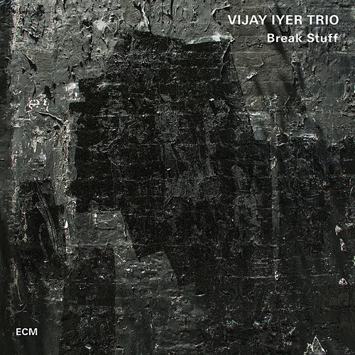 Break Stuff by Vijay Iyer