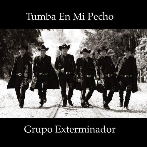 Tumba En Mi Pecho de Grupo Exterminador