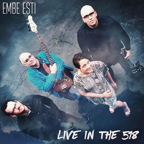 Live in the 518 de Embe Esti