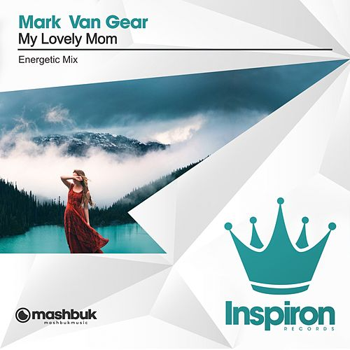My Lovely Mom (Energetic Mix) by Mark van Gear