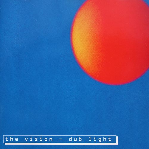 Dub Light (Re:Master) by The Vision