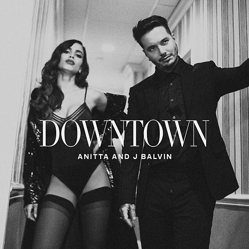 Downtown (Anitta and J Balvin) de Anitta & J Balvin