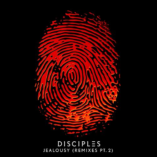 Jealousy (Remixes, Pt. 2) von Disciples