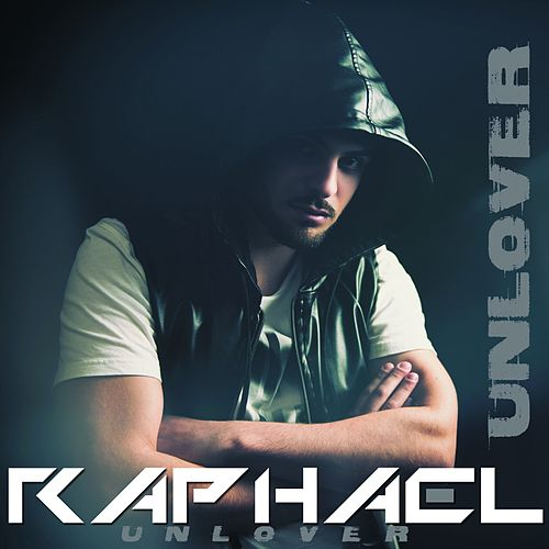 Unlover de Raphael