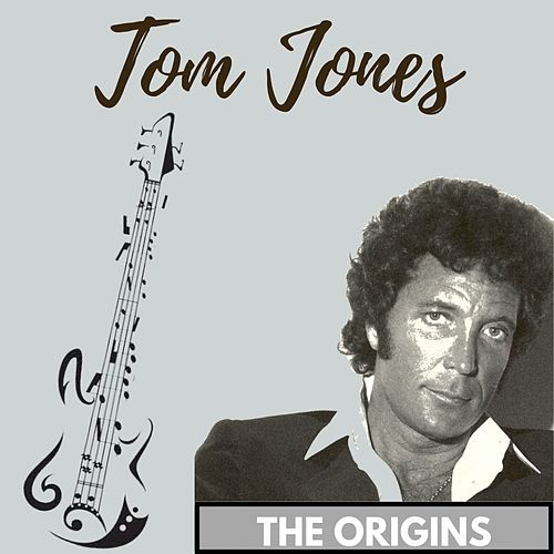The Origins von Tom Jones