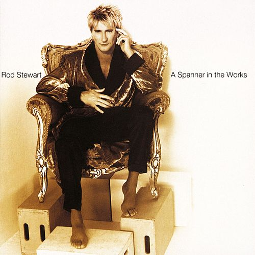 A Spanner in the Works by Rod Stewart