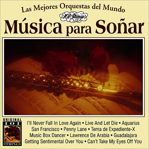 Musica Para Soñar -101 Strings Vol.10 by Instrumental 101 Orchestra