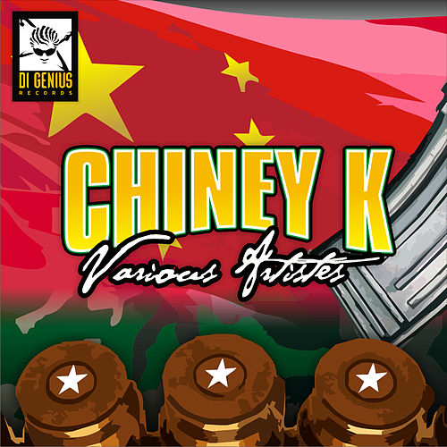 Chiney K Riddim by Various Artists