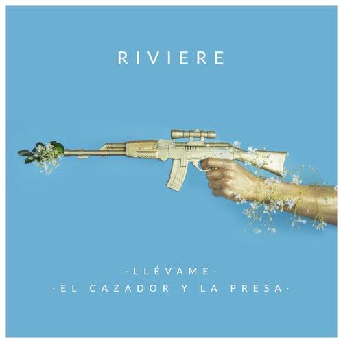 Llévame / El Cazador y la Presa by Riviere