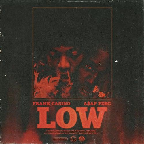 Low (feat. A$ap Ferg) von Frank Casino