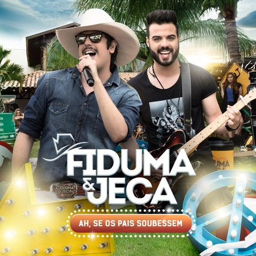 Ah, Se os Pais Soubessem de Fiduma & Jeca