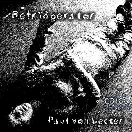 Refridgerator by Paul von Lecter