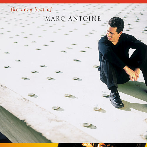 The Very Best Of Marc Antoine de Marc Antoine